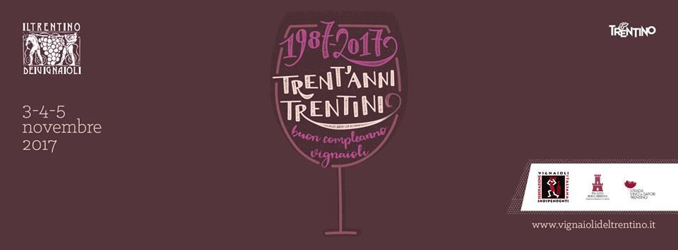 1987-2017 / Trent'anni trentini. Buon compleanno Vignaioli!